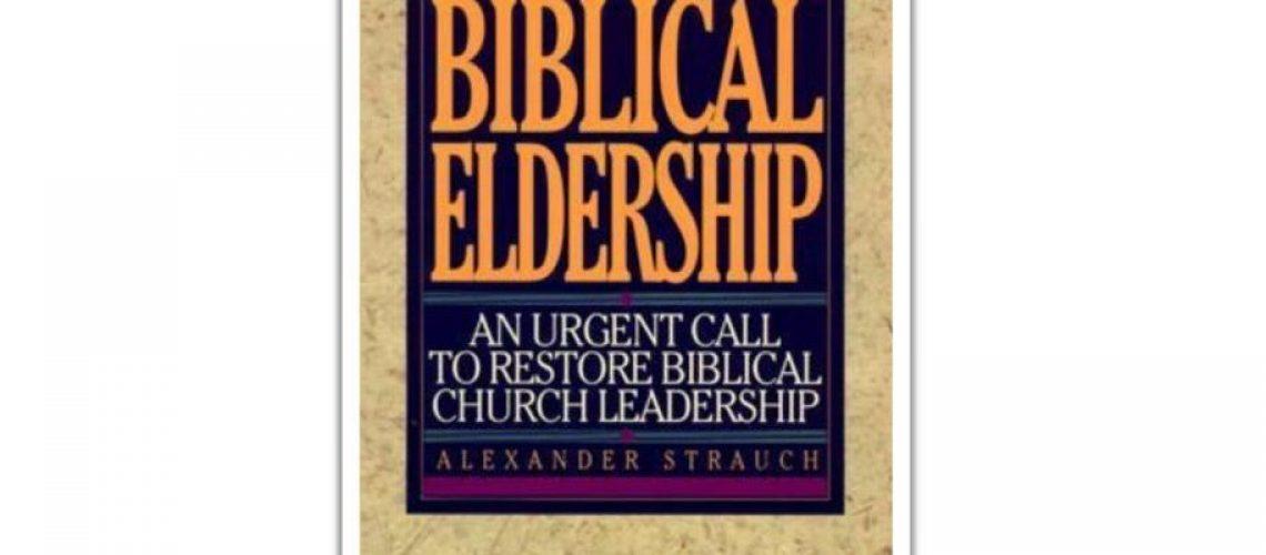 alexander-strauch-biblical-eldership-ben-zornes-book-review-e1482776341384